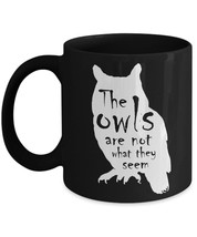 Twin Peaks '90s TV Show Quote- The Owls Are Not What They Seem Unique Coffee Mug - $22.44+