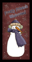 Primitive Wood Sign 870FF - Frosty Friends Welcome! - $9.95