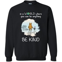 Inspired Crew Neck T-shirt In A world Where You Can Be Anything Be Kind ... - $25.69
