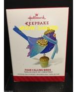 Hallmark 2014 Keepsake Ornament Four Calling Birds - $49.99