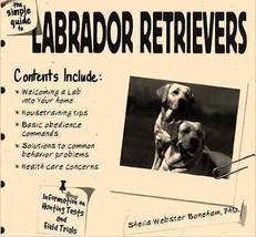 The Simple Guide to Labrador Retrievers:  Boneham - New Softcover @ZB - $8.95