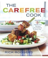 The Carefree Cook Rick Rodgers 2003 Hardcover 150 recipes Cookbook Summe... - $4.26