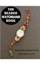 The Beaded Watchband Book: Techniques for Beadlovers [Paperback] Conner, Wendy S