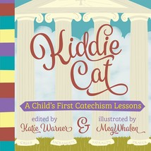 Kiddie Cat: A Child's First Catechism Lesson by Katie Warner