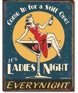 It's Ladies Night Every Night Bar / Tavern Aged Tin Sign, NEW UNUSED - $5.94