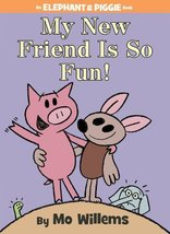 My New Friend Is So Fun! (An Elephant and Piggie Book) [Hardcover] Willems, Mo image 1