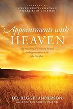 Appointments with Heaven: The True Story of a Country Doctor's Healing E... - $5.99