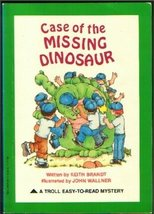 Case of the Missing Dinosaur (A Troll Easy-To-Read Mystery) Brandt, Keith - $34.65