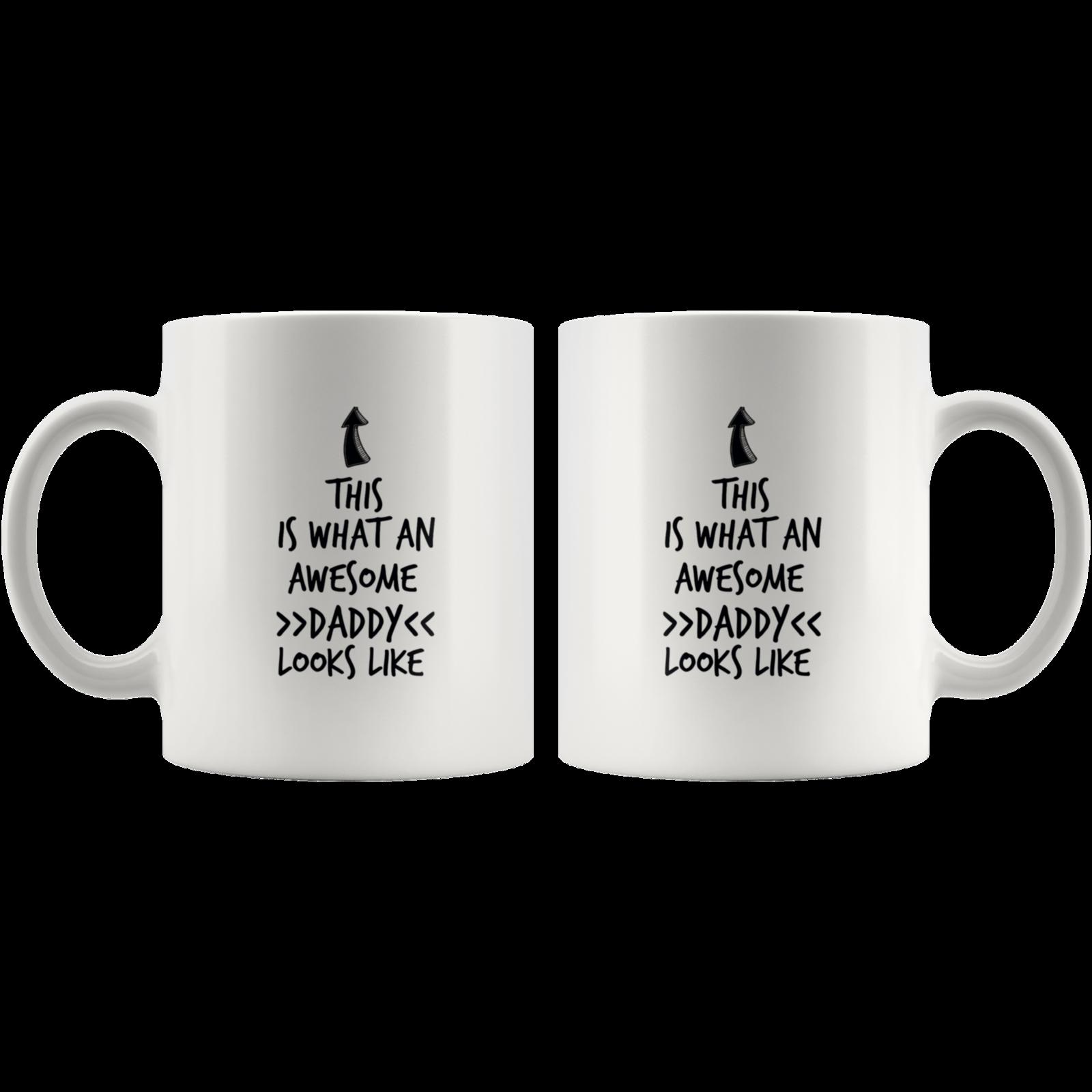 Coffee mug gift What an awesome Daddy mug