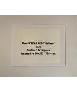 """CUSTOM ORDER (XL """"Gallery"""" Size) - $80.00"""