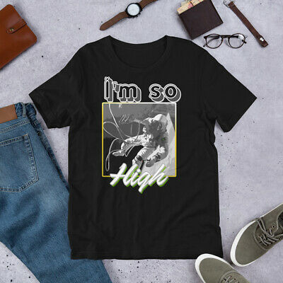 Im So high Funny Short-Sleeve Unisex T-Shirt Stoners 420 Side