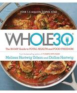 The Whole30: The 30-Day Guide to Total Health and Food Freedom [Hardcove... - $8.42