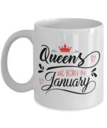 Queens are Born in January Coffee Mug   January Birthday Coffee Mug - $24.95