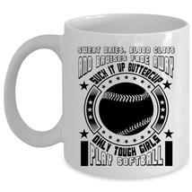 Gift For Daughter Coffee Mug, Only Tough Girls Play Softball Cup - $17.99