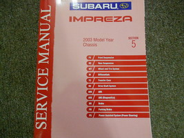 2003 Subaru Impreza Chassis Service Repair Sec 5 Shop Manual FACTORY OEM BOOK 03 - $49.45