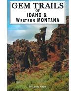 Gem Trails of Idaho and Western Montana ~ Rock Hounding - $14.95