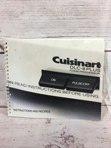Cuisinart DLC-8 Plus Food Processor Instruction Book Manual + The Cookin... - $9.90