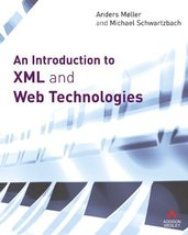 An Introduction to XML and Web Technologies [Paperback] Moller, Anders and Schwa image 2
