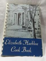Elizabeth Haddon Cook Book Spiral Bound Bea Kirk Editor  - $10.39