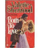 Born to Love [Jul 01, 1984] Sherwood, Valerie - $20.79