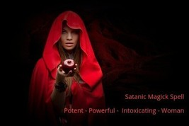 Potent - Powerful -  Intoxicating - Woman   Satanic Magick Spell ...haunted  - $115.00