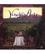 VINEYARD JAZZ: WINE TASTING MUSI - $17.00