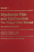 Myofascial Pain and Dysfunction, Vol. 1: The Trigger Point Manual, The U... - $63.00