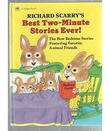 Best 2-Minute Stories Ever (Two-Minute Stories) [Feb 01, 1990] Scarry, R... - $58.48