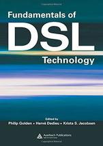 Fundamentals of DSL Technology [Hardcover] Golden, Philip; Dedieu, Herve and Jac image 2