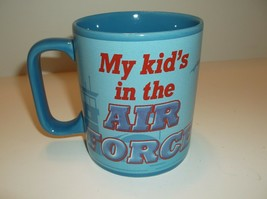 """USAF Air Force Parents Mug """"My Kid is in the Air Force""""~BLUE~12 Ounce~Ships FREE - $11.33"""