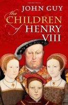 The Children of Henry VIII Guy, John - $1.98