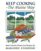 Keep Cooking - The Maine Way [Paperback] Standish, Marjorie - $8.99