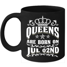 Queens Are Born on July 2nd 11oz coffee mug Cute Birthday gifts - $15.95