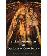 Stories and Miracles of  Our Lady of Good Success by Marian T. Horvat, P... - $9.00