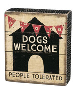"Dogs Welcome People Tolerated Box Sign Primitives by Kathy 4.5"" x 5"" - $11.99"