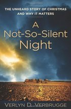 A Not-So-Silent Night: The Unheard Story of Christmas and Why It Matters... - $9.89