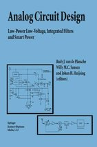 Analog Circuit Design: Low-Power Low-Voltage, Integrated Filters and Sma... - $257.40