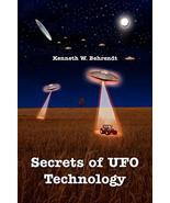 Secrets of UFO Technology [Paperback] Behrendt, Kenneth - $29.20