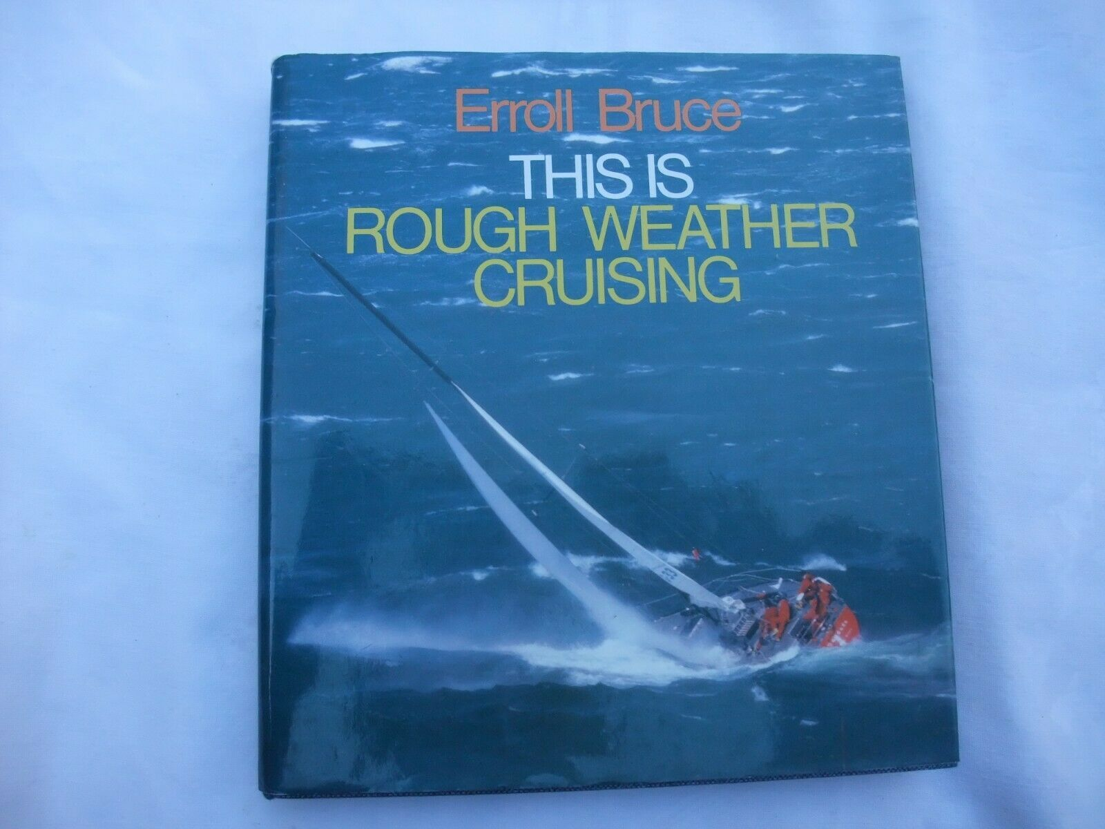 Primary image for This is Rough Weather Cruising by Erroll Bruce Hardback Book