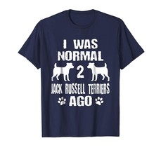 New Tee - I Was Normal 2 Jack Russell Terriers Ago T-Shirt Men - $19.95+