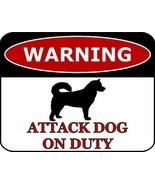 Warning Alaskan Malamute Attack Dog On Duty Dog Sign SP452 - $7.87