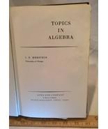 Topics In Algebra  by I. N. Herstein (1970 HC w/o DJ) - $45.77