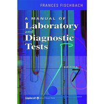 A Manual of Laboratory and Diagnostic Tests [Jul 03, 2003] Fischbach RN ... - $3.94