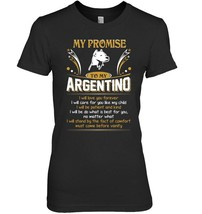 Promise To My Argentino Dog Love You Forever Tshirt - $19.99+