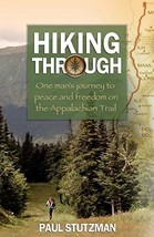 Hiking Through: One Man's Journey to Peace and Freedom on the Appalachian Trail  image 2
