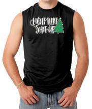 "Light That Sh*t Up - Christmas Tree Men""s SLEEVELESS T-shirt - $47.80"