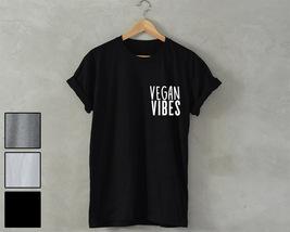 VEGAN VIBES T-Shirt unisex healthy food vegetarian no meat tumblr fashio... - $14.99