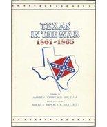 Texas in the War, 1861-1865 [Hardcover] [Jan 01, 1965] Wright, Brig. Gen... - $59.97