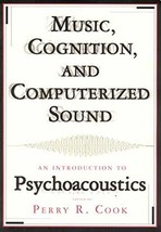 Music, Cognition, and Computerized Sound: An Introduction to Psychoacoustics [Pa image 2