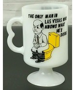 Footed Milk Glass Mug RARE The Only Man in Las Vegas Who Knows What He's... - $24.24